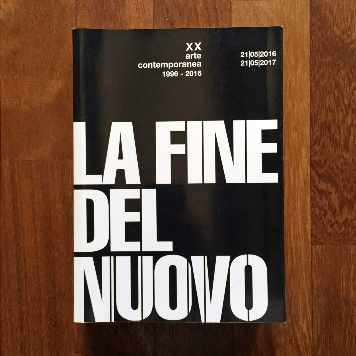 La Fine del Nuovo / The End of the New
