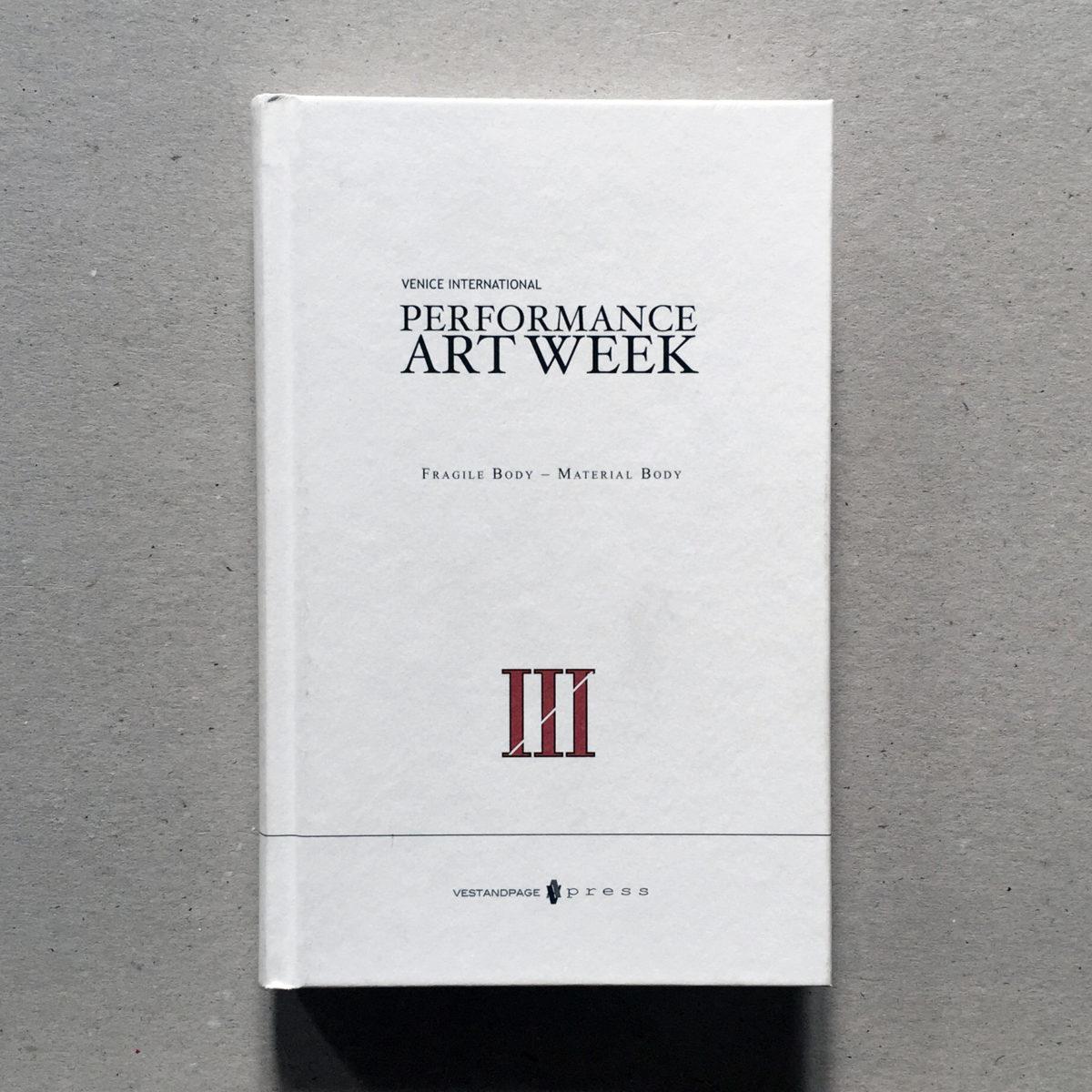 Venice Intl Performance Art Week III